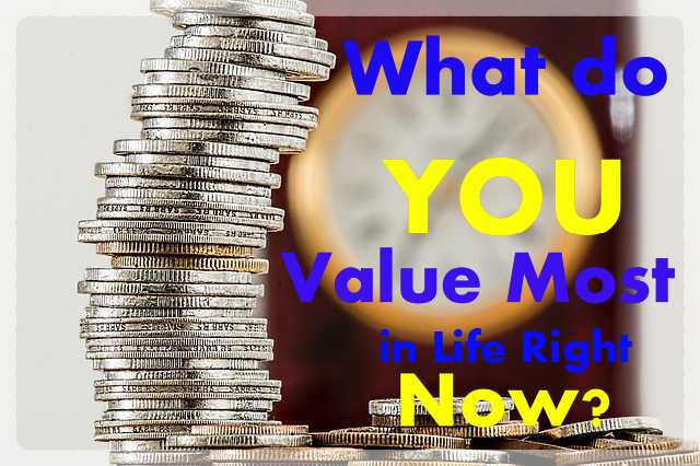 what do you value most in life