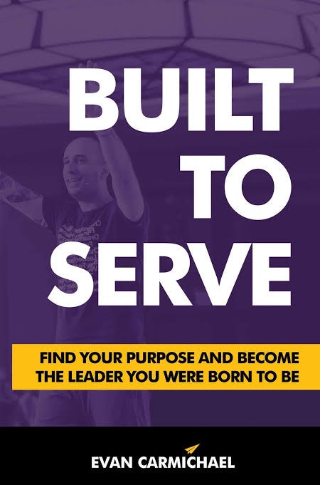 Built to Serve by Evan Carmichael book cover