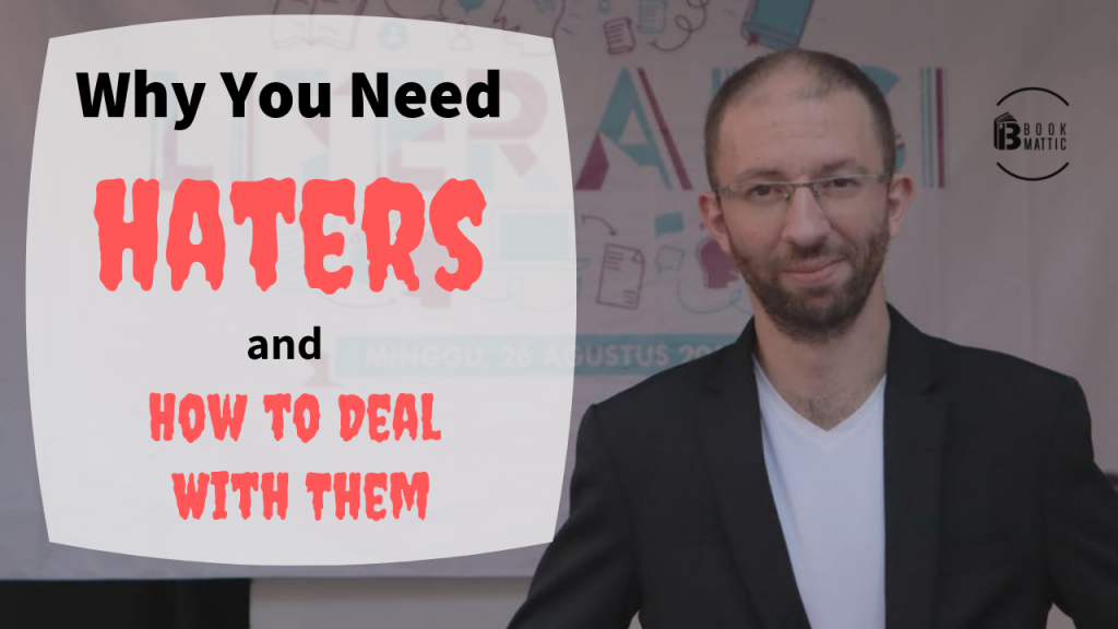 why you need haters and how to deal with them