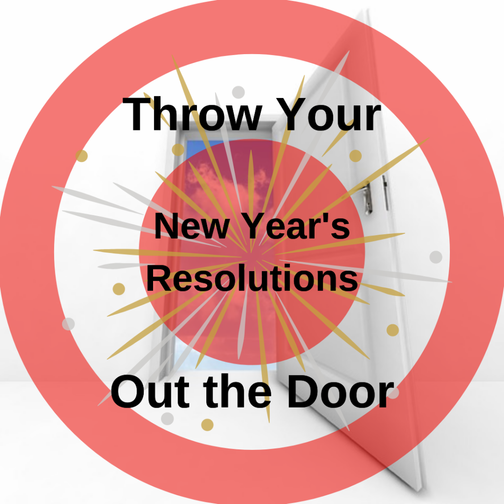 new year's resolutions out the door